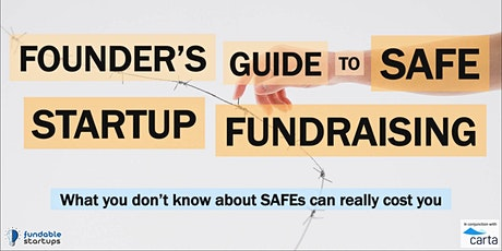 Founder's Guide to SAFE Startup Fundraising - Presented by Carta tickets