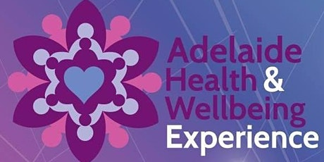 Adelaide Health and Wellbeing Experience May 22 Market tickets
