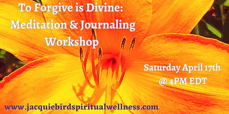 To Forgive is Divine: Guided Meditation and Journaling Workshop tickets