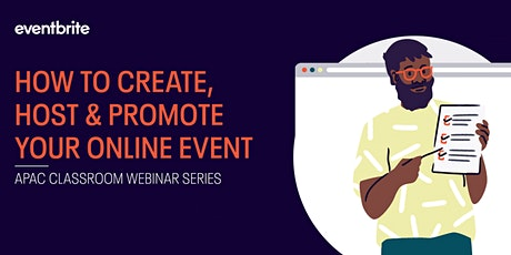Eventbrite Classroom: Create, Host, and Promote Your Online Event (APAC) tickets