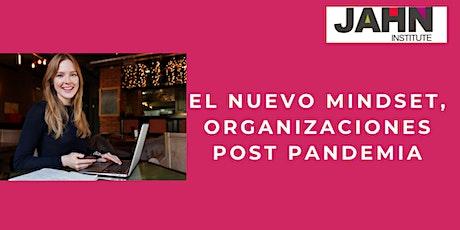 Taller El Nuevo Mindset, Organizaciones Post Pandemia tickets