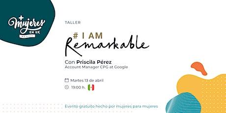 """""""#IamRemarkable"""" by Google boletos"""
