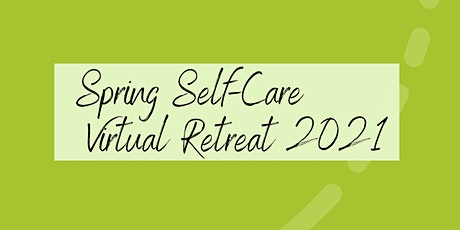 Virtual Spring Self Care Retreat tickets