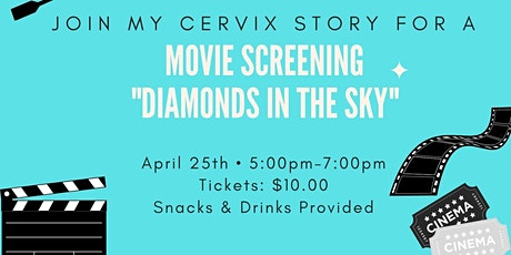 Movie Screening With  My Cervix Story- Diamonds in the Sky tickets