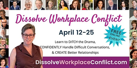 Dissolve Workplace Conflict Summit tickets