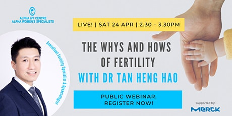 The Whys and Hows  of Fertility with Dr Tan Heng Hao tickets