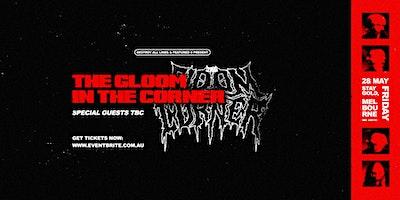 The Gloom In The Corner – Melbourne