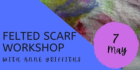Felted Scarf Workshop with Anne Griffiths tickets