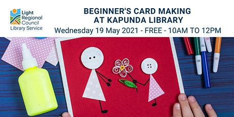 Beginners Card Making  @ Kapunda Library tickets