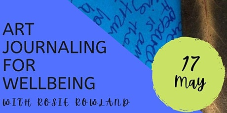 Art Journaling for Wellbeing Workshop with Rosie Rowland tickets