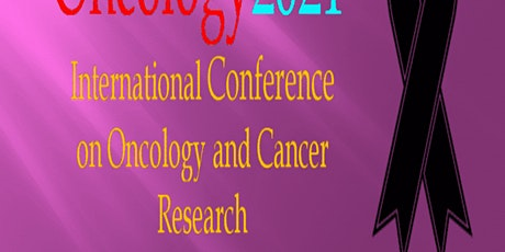 International Conference on Oncology and Cancer Research (webinar) tickets