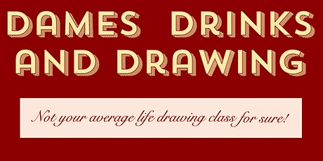 Dames, Drinks & Drawing tickets