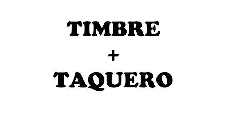 TNT - Timbre & Taquero tickets