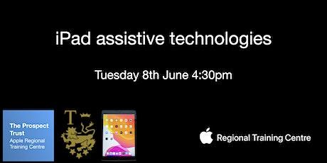 iPad assistive technologies tickets