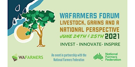 WAFarmers & National Farmers Forum - Invest-Innovate-Inspire 2021 tickets
