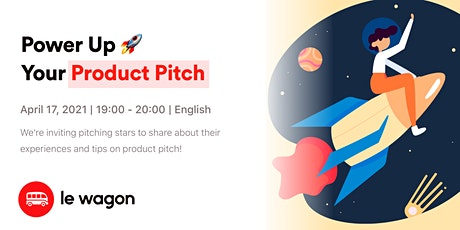 Le Wagon Talk | Power Up Your Product Pitch tickets