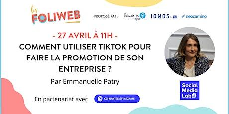 Comment utiliser TikTok pour faire la promotion de son entreprise ? billets