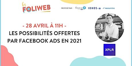 Les possibilités offertes par Facebook Ads en 2021 billets