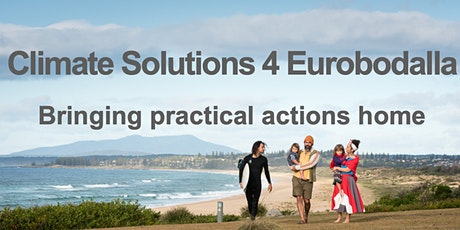 Climate Solutions 4 Eurobodalla tickets