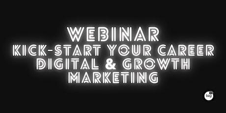 Webinar: Kick-start your career in Digital & Growth Marketing tickets