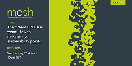 Mesh Energy The Dream BREEAM team: how to maximise sustainability points tickets