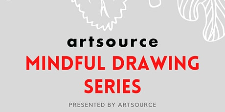 Mindful Drawing Series (Artful Practices for Wellbeing) ARTSOURCE tickets
