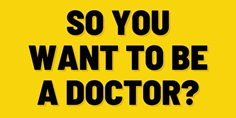 So you want to be a doctor? Online Virtual Series tickets