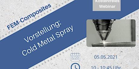 Einführung: Cold Metal Spray Tickets