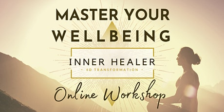 Master Your Well-Being, Know yourself, Transform your life *Online Workshop tickets