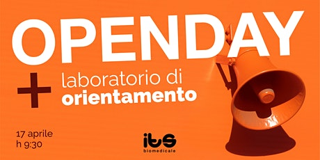 ITS Biomedicale - Open Day  + laboratorio di orientamento biglietti