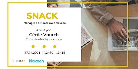 Snack : Manager à distance avec Klaxoon billets