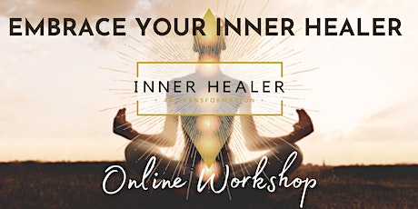 Embrace Your Inner Healer and Transform Your Life *Online Workshop tickets