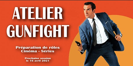 ATELIER GUNFIGHT 16 AVRIL 2021 billets