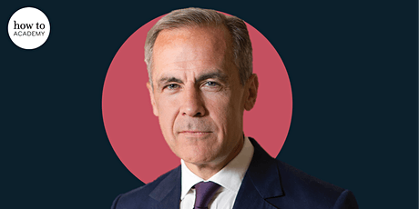 Mark Carney – How To Build a Better World For All | with Matthew d'Ancona tickets