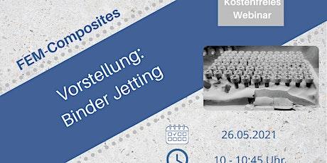 Einführung: in das Binder Jetting Tickets