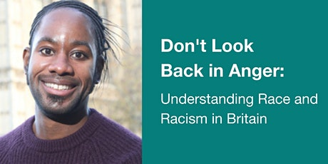 Don't Look Back in Anger: Understanding Race and Racism in Britain tickets