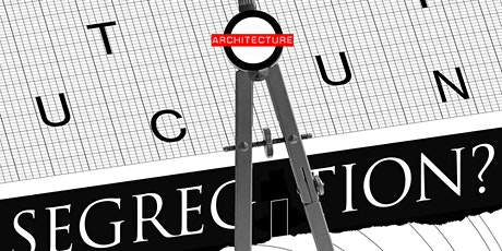 Negroni Talks #30 Structuring Segregation? tickets