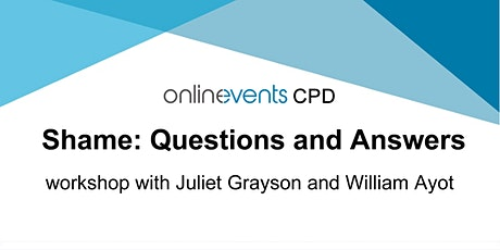 Shame: Questions and Answers - Juliet Grayson and William Ayot tickets