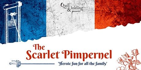 The Scarlet Pimpernel, presented by Quill & Inkling tickets