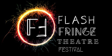 The Flash Fringe Theatre Festival tickets
