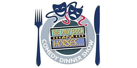 The Only Fools & Horses Comedy Dinner Show tickets