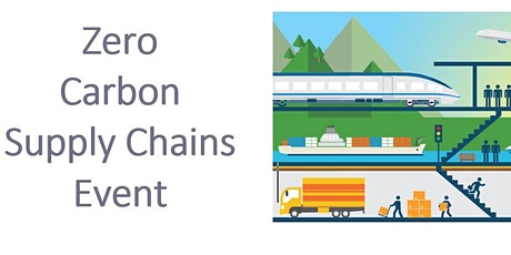 Zero  Carbon  Supply Chains Event - In Person Event tickets