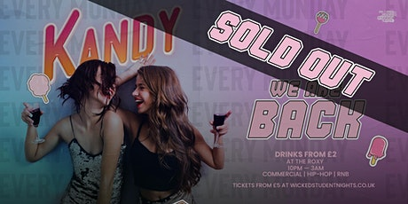 KANDY MONDAYS @ THE ROXY (£2 DRINKS) IS BACK - SOLD OUT tickets