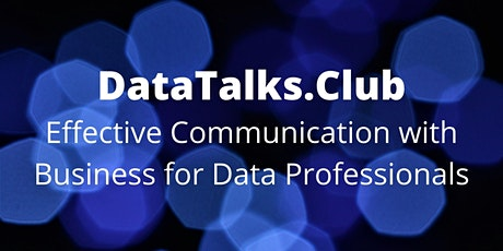 Effective Communication with Business for Data Professionals tickets