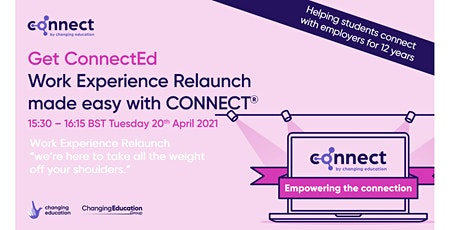 Get ConnectEd - Work Experience Relaunch made easy with CONNECT tickets