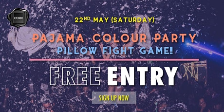 05.22 Pajama Colour Party Free Entry before 1AM tickets