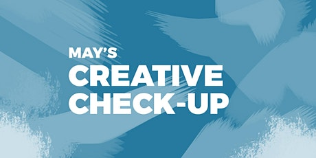 May's Creative Check-Up: an online network for creatives tickets