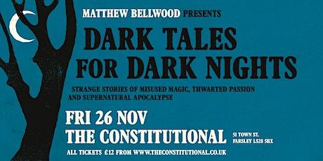 Dark Tales for Dark Nights - Fri 26 Nov 2021 tickets