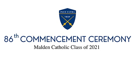 Malden Catholic's 86th Annual Commencement Exercise 2021 tickets