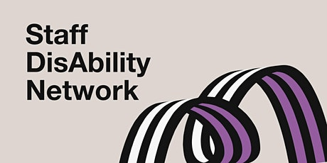 Staff DisAbility Network Relaunch and Introduction Session tickets